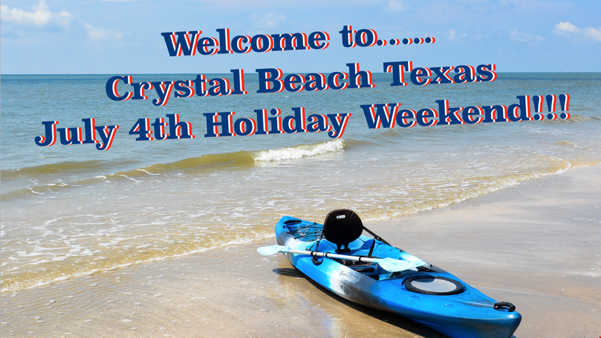 Crystal Beach, Texas July 4th Weekend Celebrations Begin And Weather's Looking Great!